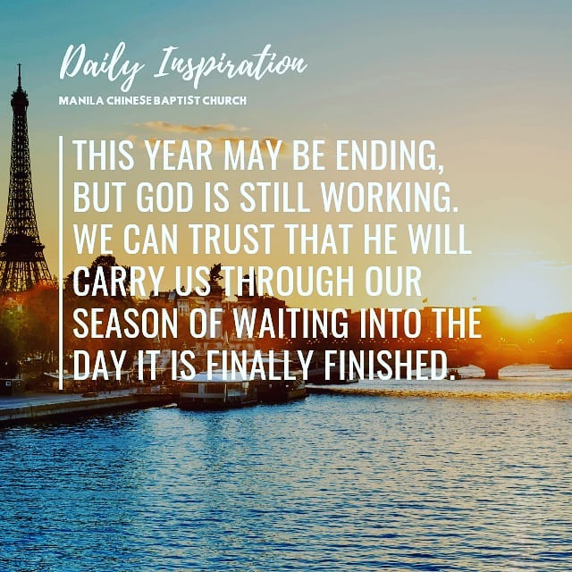 This year may be ending, but God is still working. We can trust that He will car…