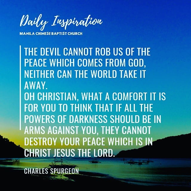 The devil cannot rob us of the peace which comes from God, neither can the world…