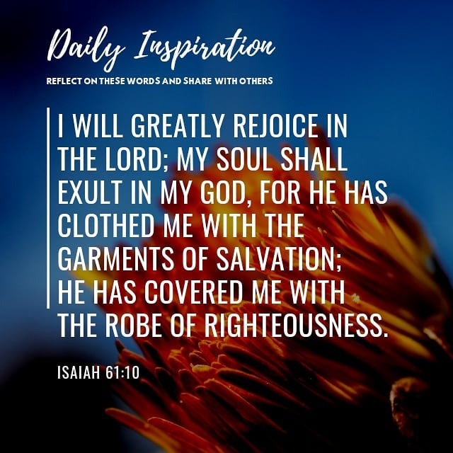 I will greatly rejoice in the Lord; my soul shall exult in my God, for he has cl…