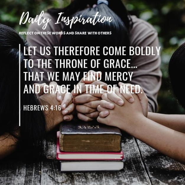 Let us therefore come BOLDLY to the throne of GRACE… that we may find MERCY an…