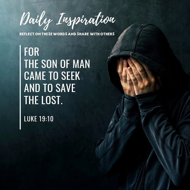 For the Son of Man came to seek and to save the lost. ~ Luke 19:10…