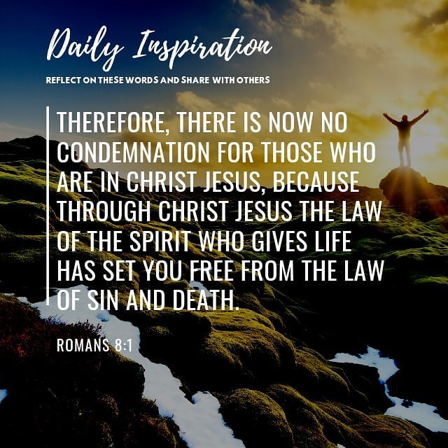 Therefore, there is now no condemnation for those who are in Christ Jesus, becau…