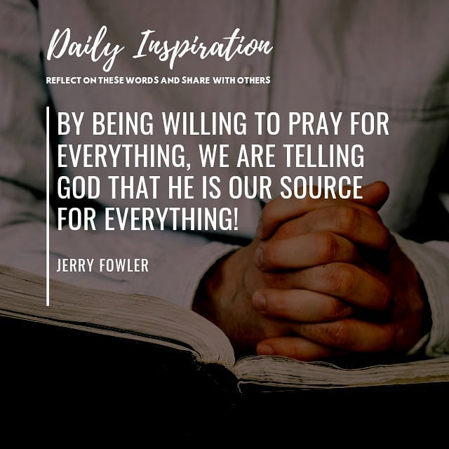 By being willing to pray for EVERYTHING, we are telling God that He is our sourc…