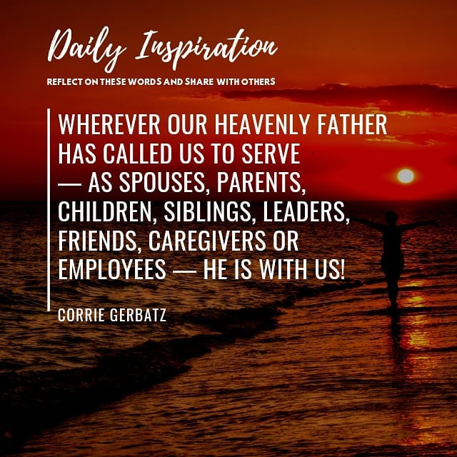 Wherever our heavenly Father has called us to serve — as spouses, parents, child…
