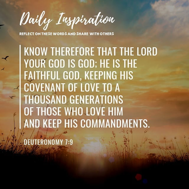 Know therefore that the Lord your God is God; he is the faithful God, keeping hi…