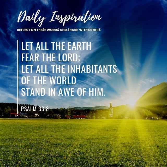 Let all the earth fear the Lord; let all the inhabitants of the world stand in a…