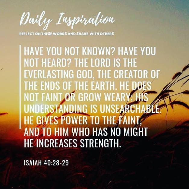 Have you not known? Have you not heard? The Lord is the everlasting God, the Cre…