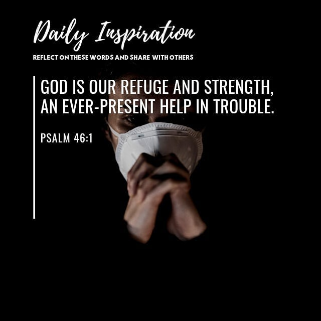 God is our refuge and strength, an ever-present help in trouble. ~ Psalm 46:1…