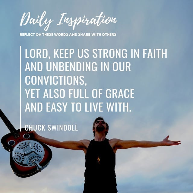 Lord, keep us strong in faith and unbending in our convictions, yet also full of…