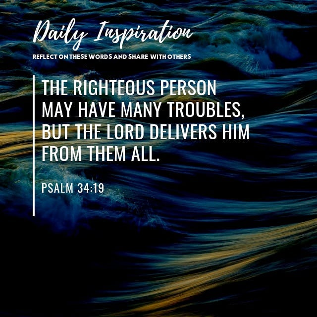The righteous person may have many troubles, but the Lord delivers him from them…