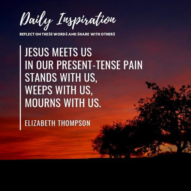 Jesus meets us in our present-tense pain — stands with us, weeps with us, mourns…