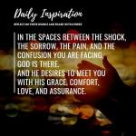 In the spaces between the shock, the sorrow, the pain, and the confusion you are…