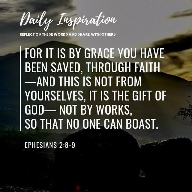For it is by grace you have been saved, through faith—and this is not from yours…