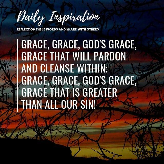 Grace, grace, God's grace, Grace that will pardon and cleanse within; Grace, gra…