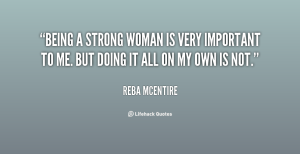 quote-Reba-McEntire-being-a-strong-woman-is-very-important-142843_2