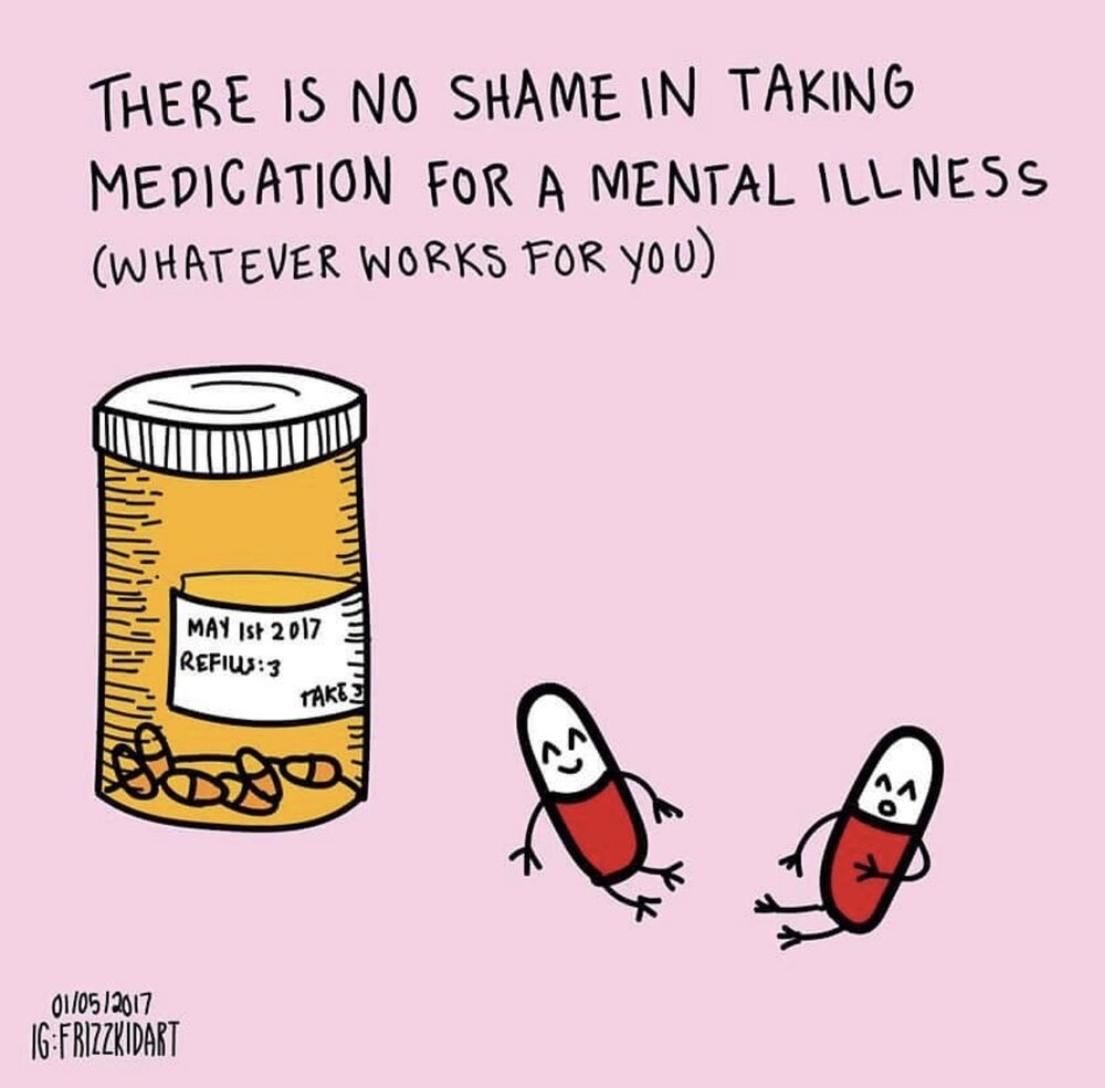"""cartoon of pills with text saying """"there is no shame in taking medication for mental illness (whatever works for you)"""
