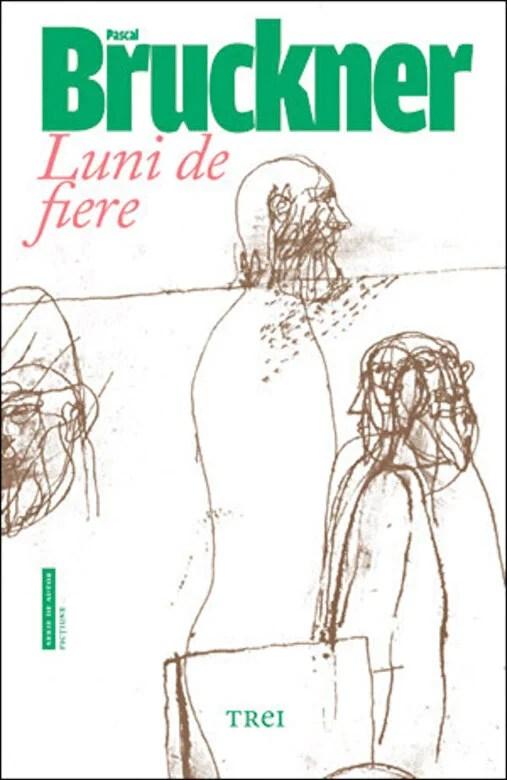 Pascal Bruckner - Luni de fiere -