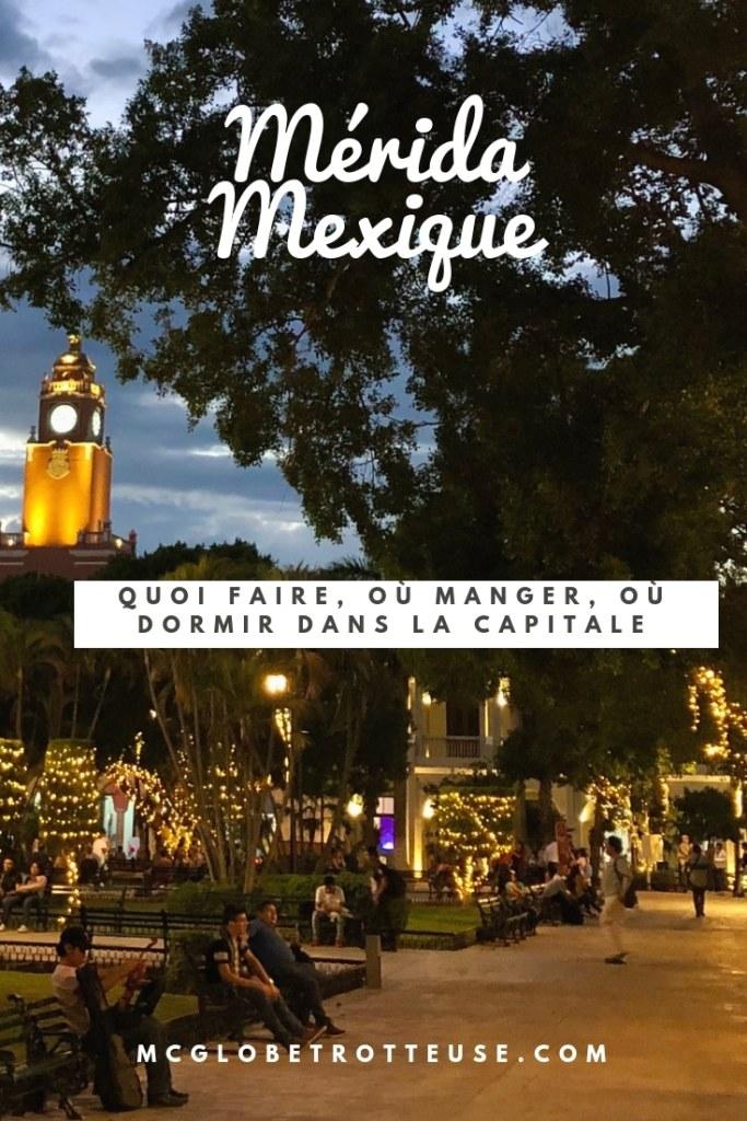 Mérida, Mexique: quoi faire, où manger, où dormir dans la Capitale