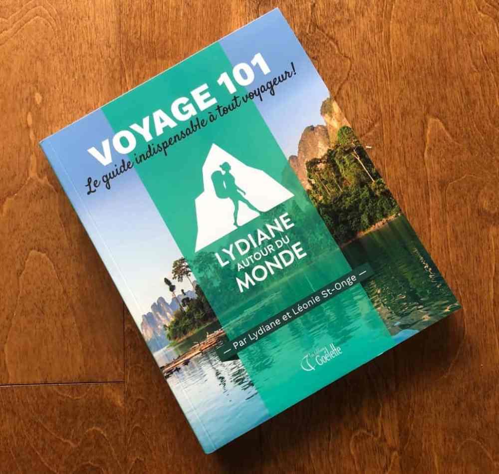 Voyage 101: Le guide indispensable à tout voyageur!