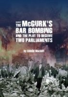 The McGurk's Bar Bombing Plot to Deceive Two Parliaments