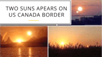 Two Suns Appears on US Canada Border