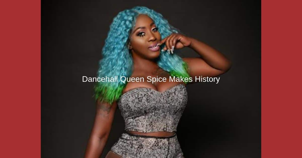 Dancehall Queen Spice Makes History
