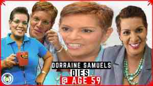 Dorraine Samuels is Dead
