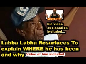 Labba Labba explain where he has been and why