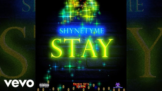 ShyneTyme – Stay (Official Audio)
