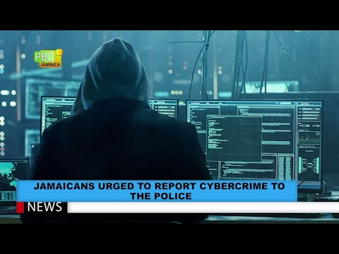Jamaicans Urged To Report Cybercrime To The Police