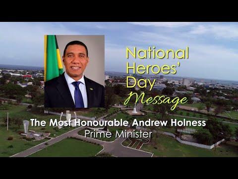 The Most Honourable Andrew Holness – Heroes Day Message 2020
