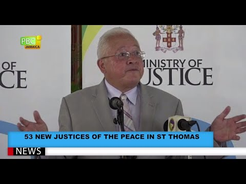 53 New Justices Of The Peace In St Thomas