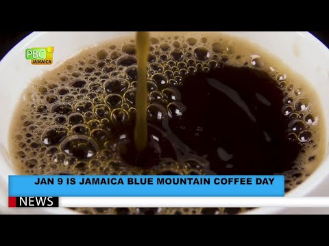 Jan 9 Is Jamaica Blue Mountain Coffee Day