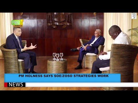 PM Holness Says SOE/ZOSO Strategies Work