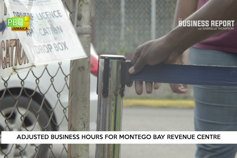 Adjusted Business Hour For Montego Bay Revenue Centre | The Business Report