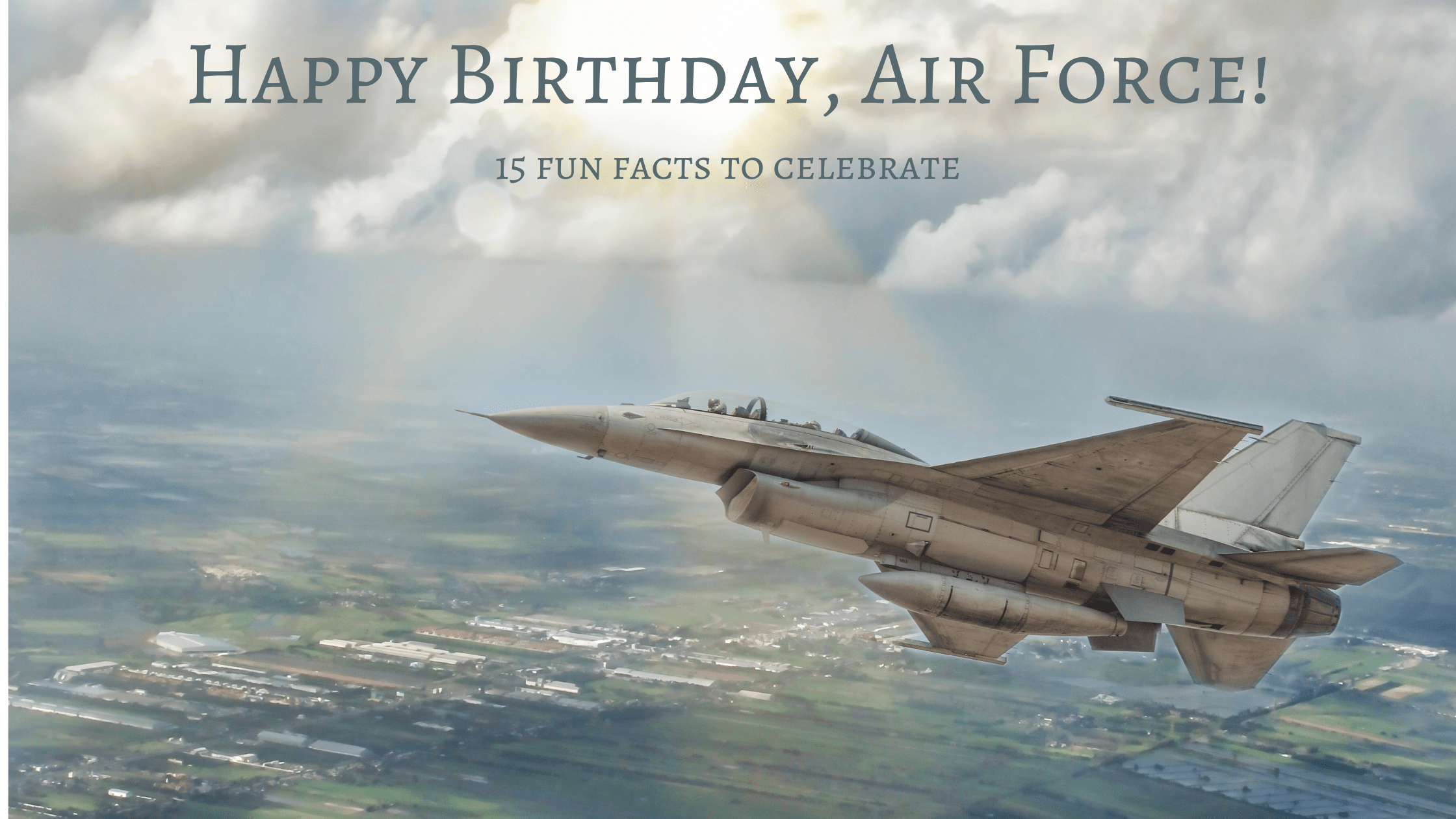 Happy Birthday Air Force 15 Fun Facts Military Connection
