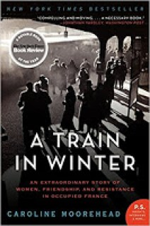 Book cover for A Train in Winter by Caroline Moorehead