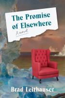 Book cover for the Promise of Elsewhere by Brad Leithauser