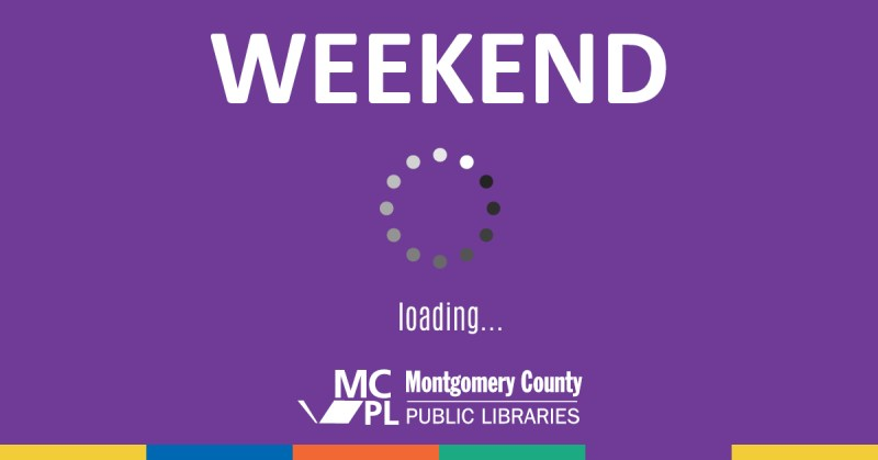 Purple background with white text that says Weekend's loading, over an image of the symbol composed of dots in a circle, like the one on a computer screen when a website is loading. MCPL logo is beneath, with a line made up of blue, orange, green and purple bars underneath