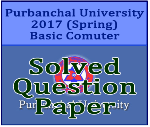 Computer Basics – Solved Question Paper of MPA 2017 (Spring) – Purbanchal University (PU)