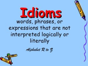 English Idioms R to Z