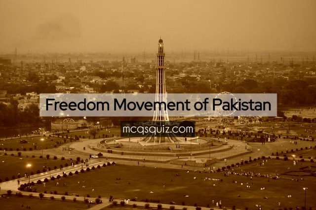 Freedom Movement of Pakistan Mcqs