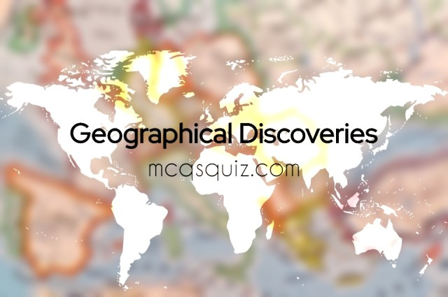 Geographical Discoveries Mcqs