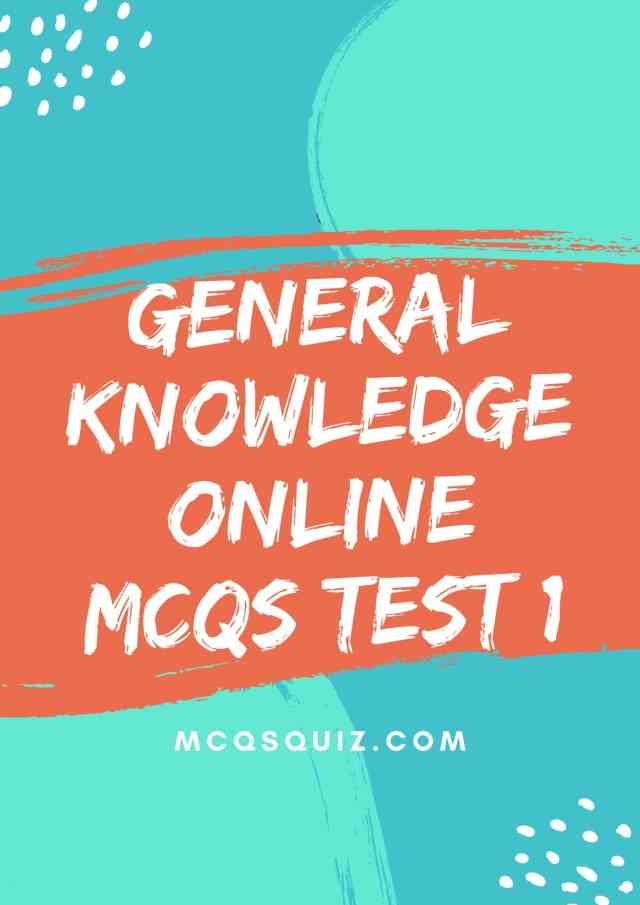 General Knowledge Online Mcqs Test 1