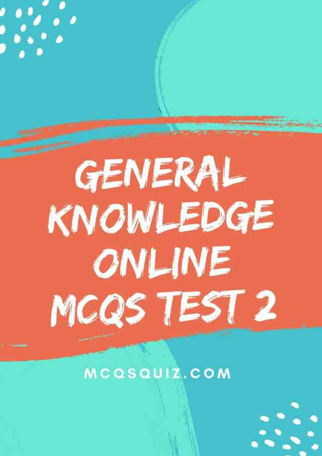 General Knowledge Online Mcqs Test 2