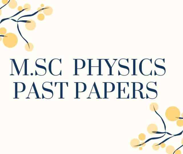 M.Sc. PHYSICS PAST PAPERS