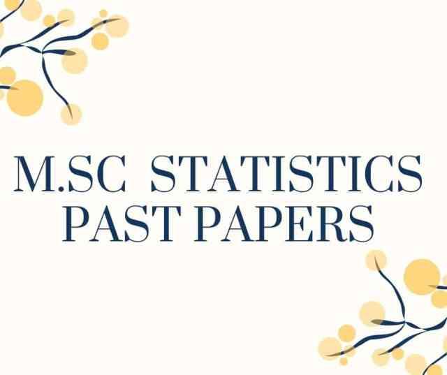 M.Sc. STATISTICS PAST PAPERS