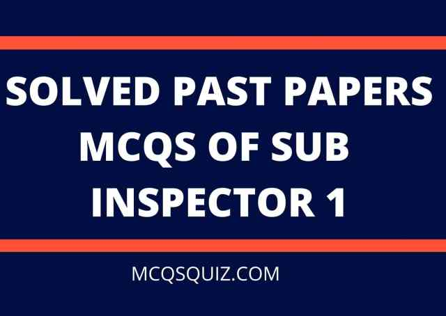 Solved Past Papers Mcqs of Sub Inspector