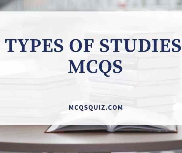 Types of Studies Mcqs