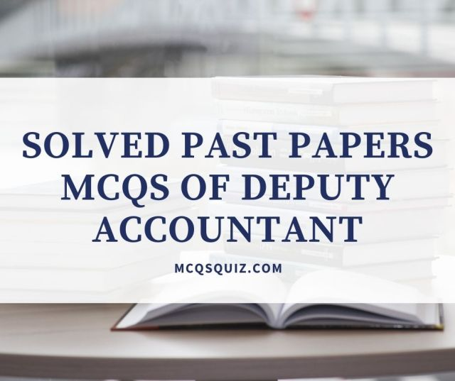 Solved Past Papers Mcqs of Deputy Accountant